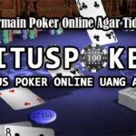 Tips Bermain Poker Online Agar Tidak Rugi