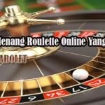 Tips Menang Roulette Online Yang Mudah